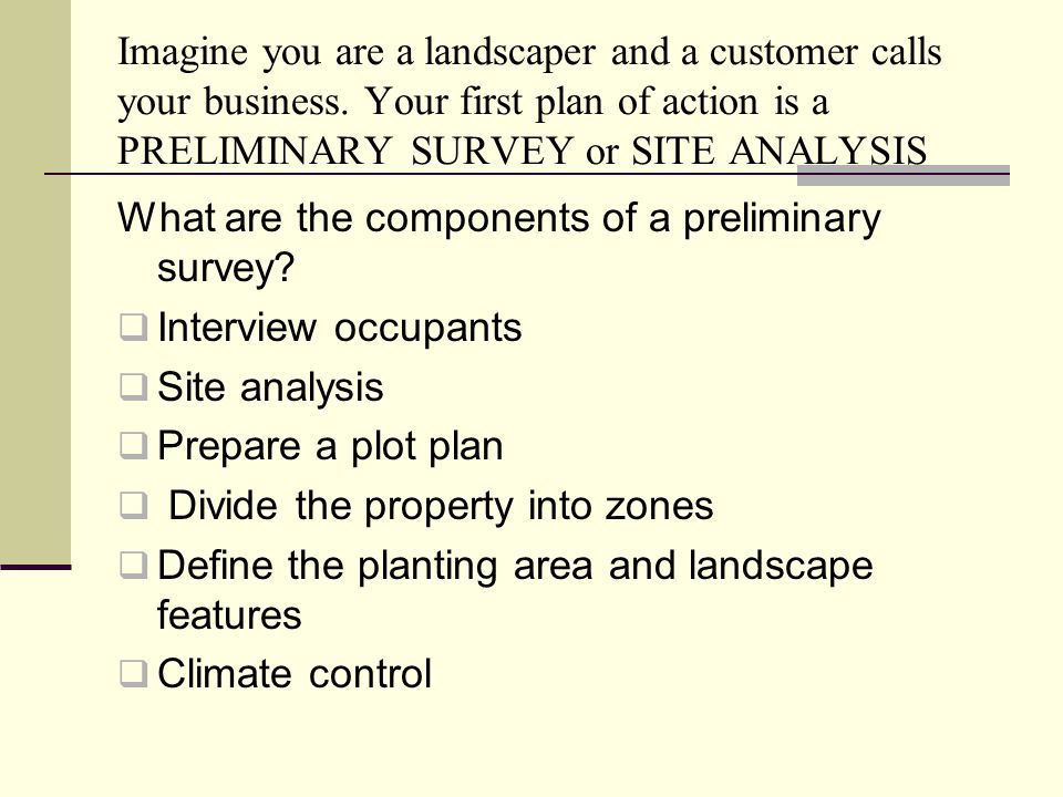 Imagine you are a landscaper and a customer calls your business