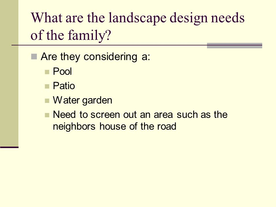 What are the landscape design needs of the family