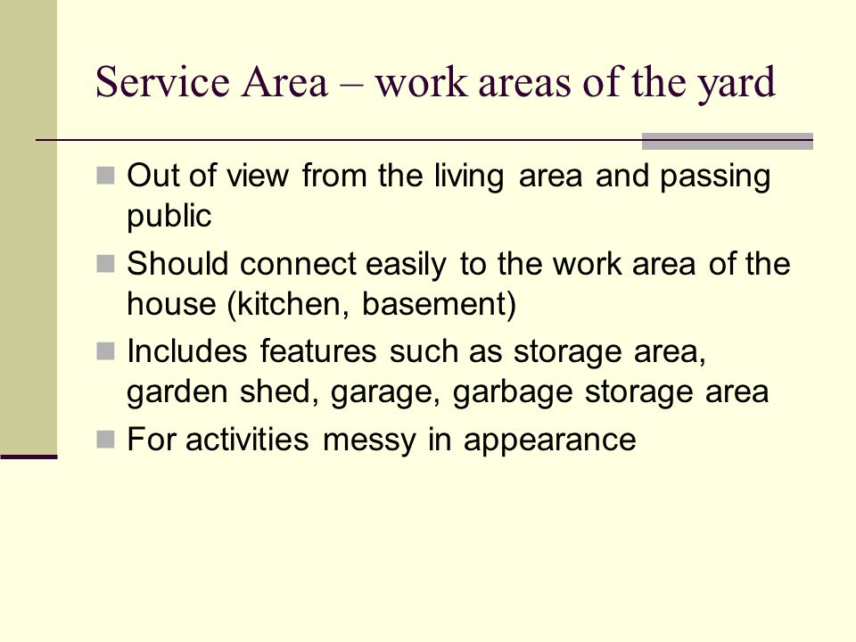 Service Area – work areas of the yard