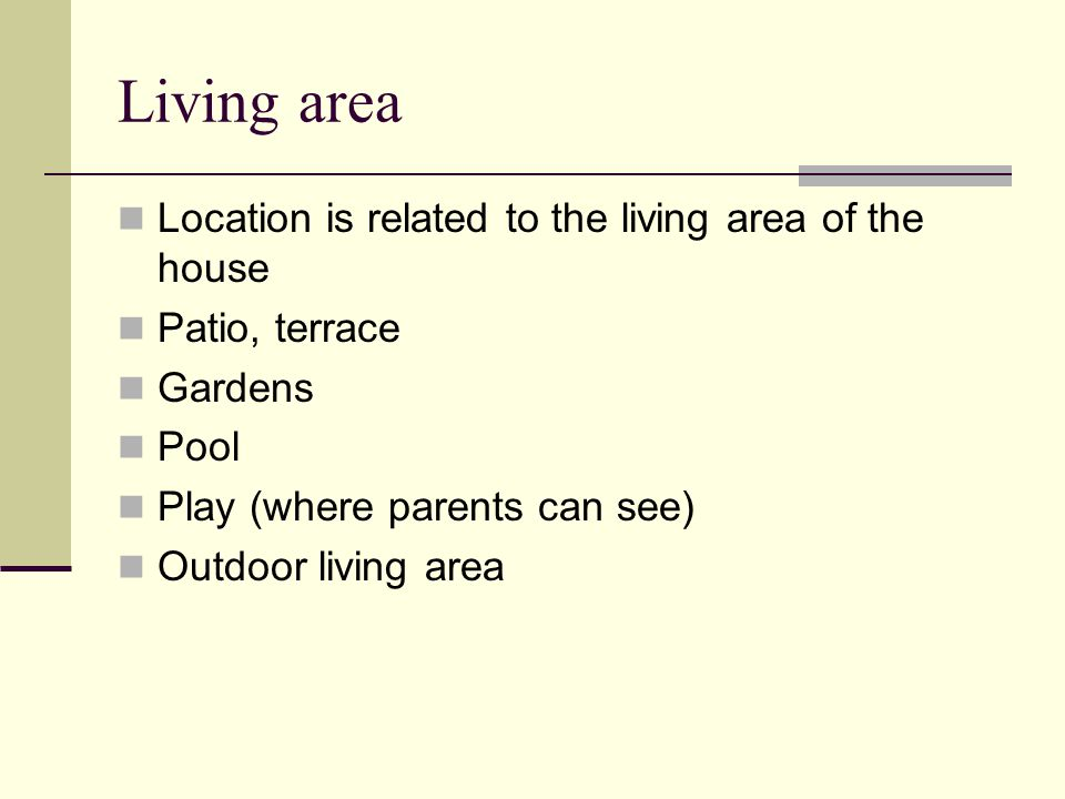 Living area Location is related to the living area of the house