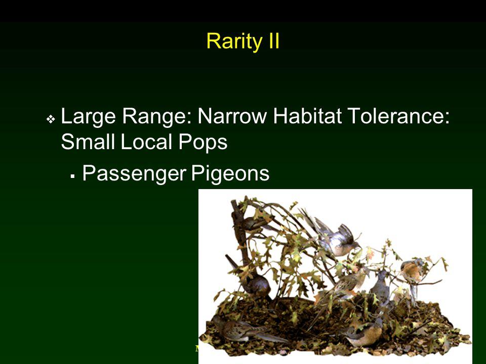 Large Range: Narrow Habitat Tolerance: Small Local Pops