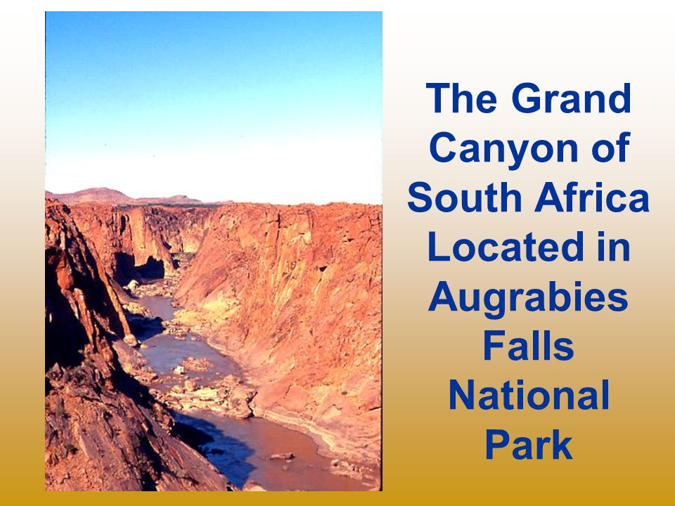 The Grand Canyon of South Africa Located in Augrabies Falls National Park