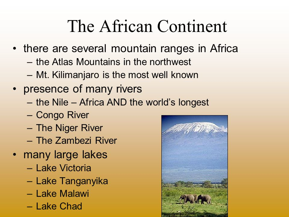 The African Continent there are several mountain ranges in Africa
