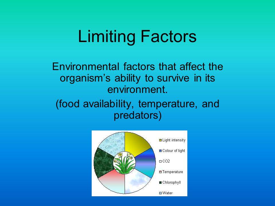 (food availability, temperature, and predators)