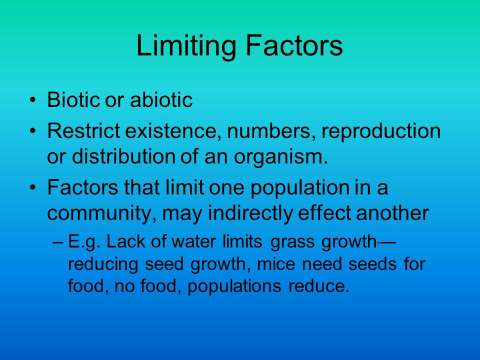 Limiting Factors Biotic or abiotic