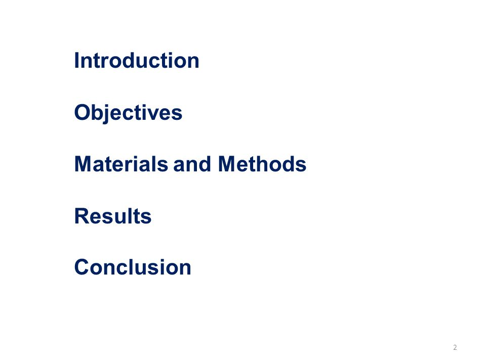 Introduction Objectives Materials and Methods Results Conclusion