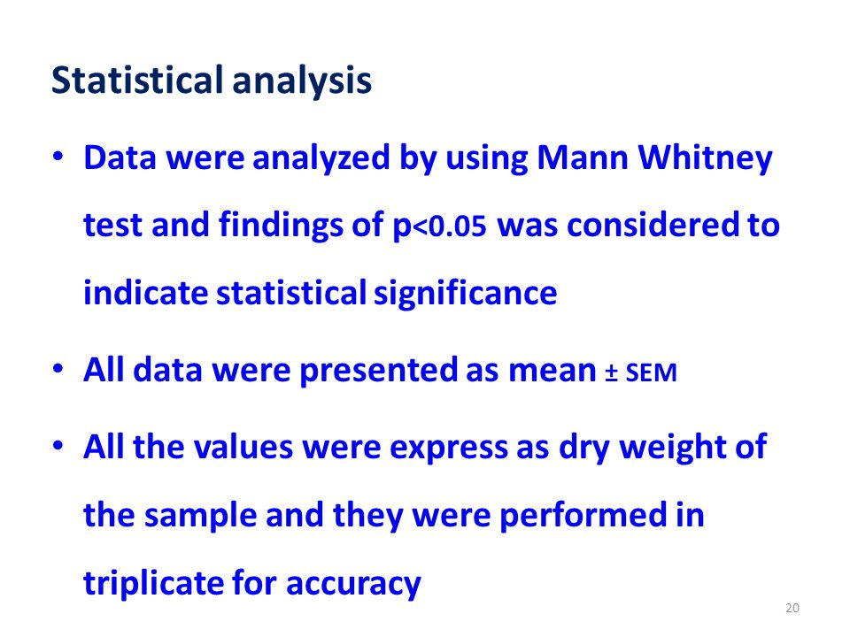 Statistical analysis Data were analyzed by using Mann Whitney test and findings of p<0.05 was considered to indicate statistical significance.