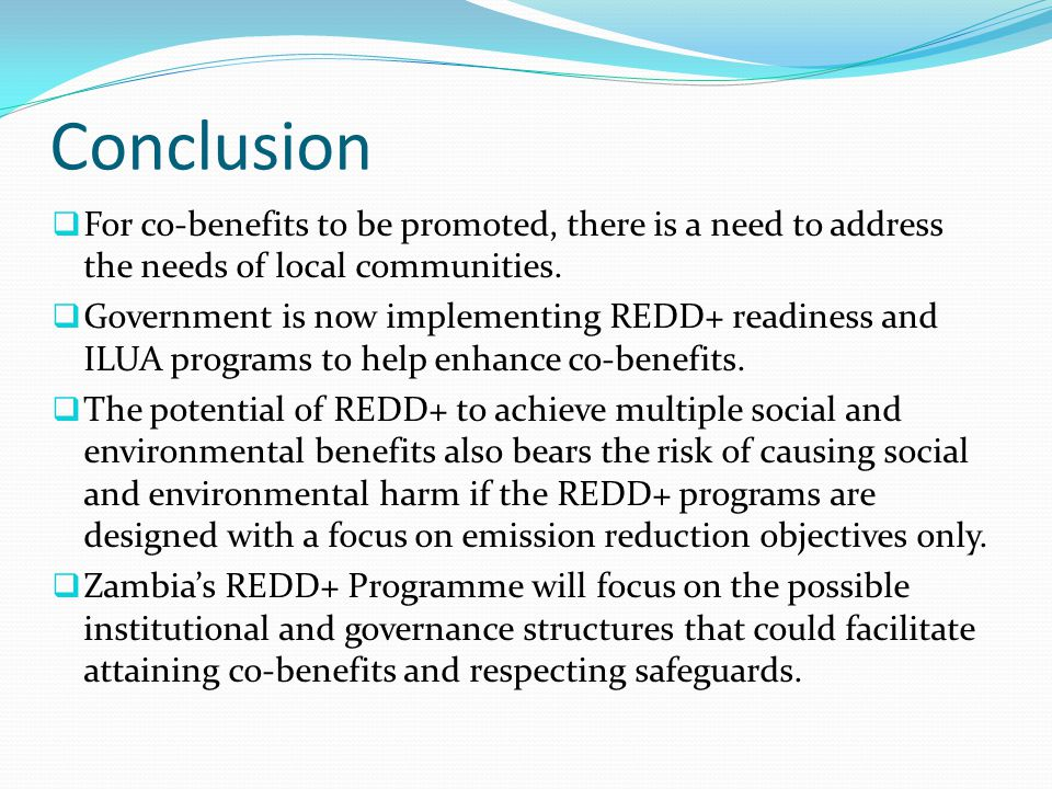 Conclusion For co-benefits to be promoted, there is a need to address the needs of local communities.