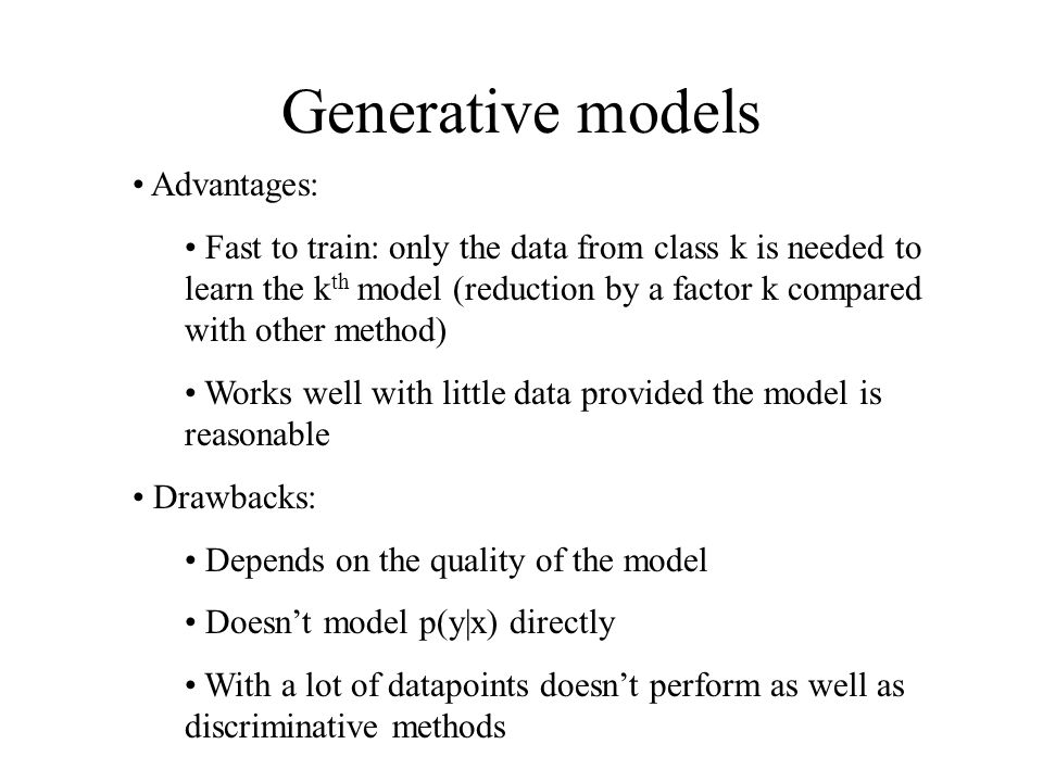 Generative models Advantages: