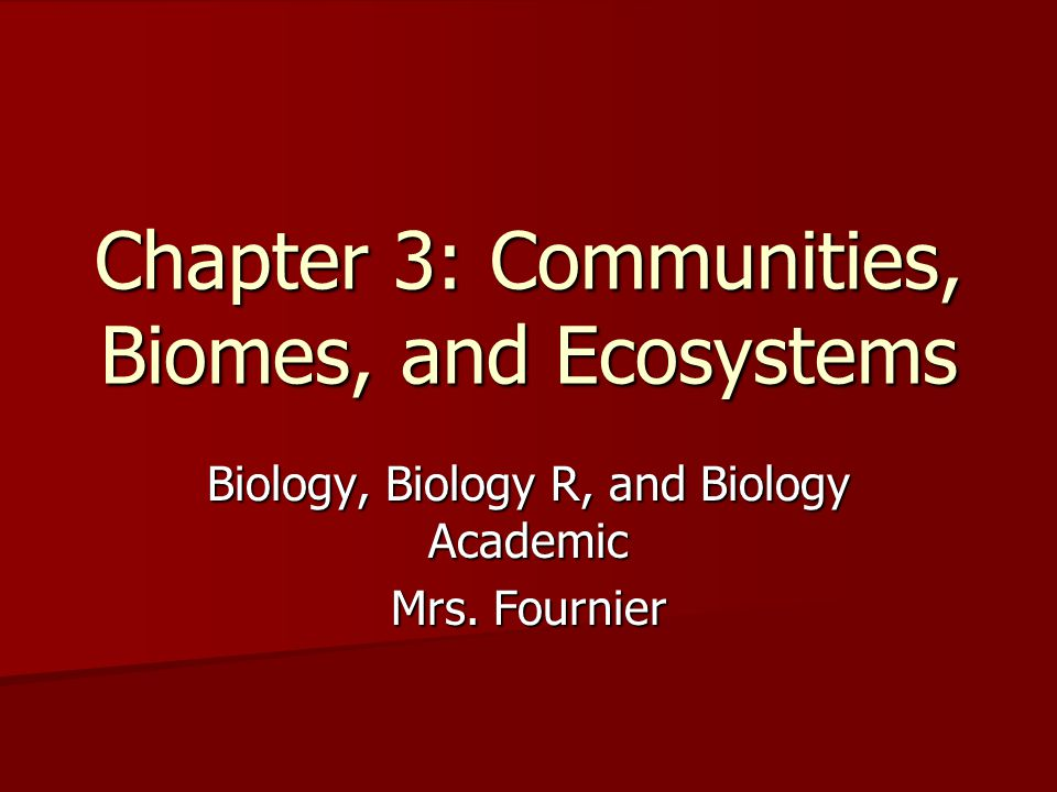 Chapter 3: Communities, Biomes, and Ecosystems