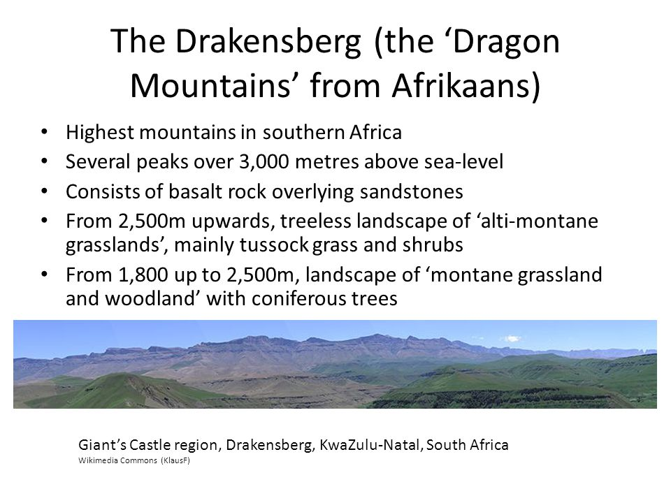 The Drakensberg (the 'Dragon Mountains' from Afrikaans)