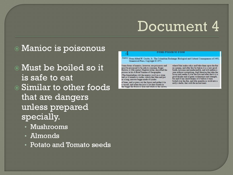 Document 4 Manioc is poisonous Must be boiled so it is safe to eat