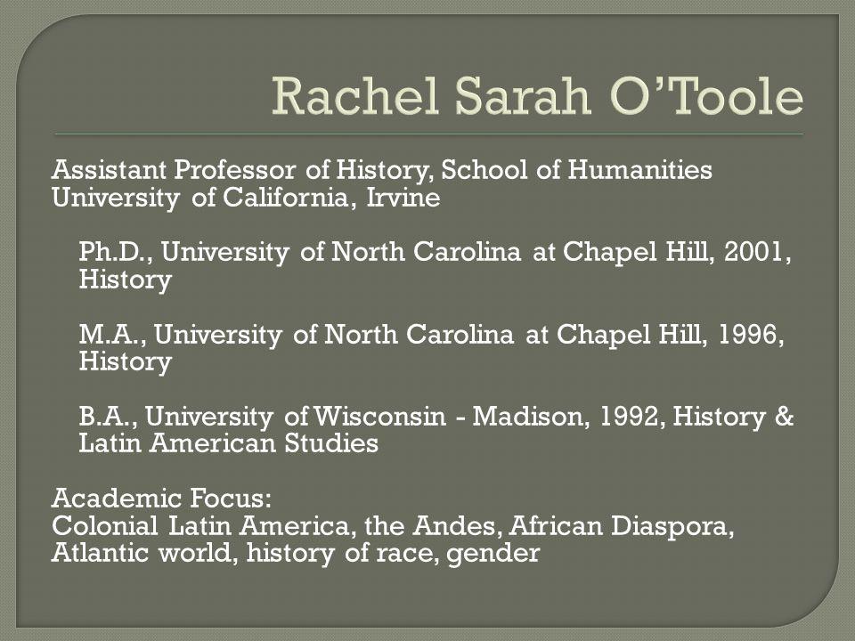 Rachel Sarah O'Toole Assistant Professor of History, School of Humanities.