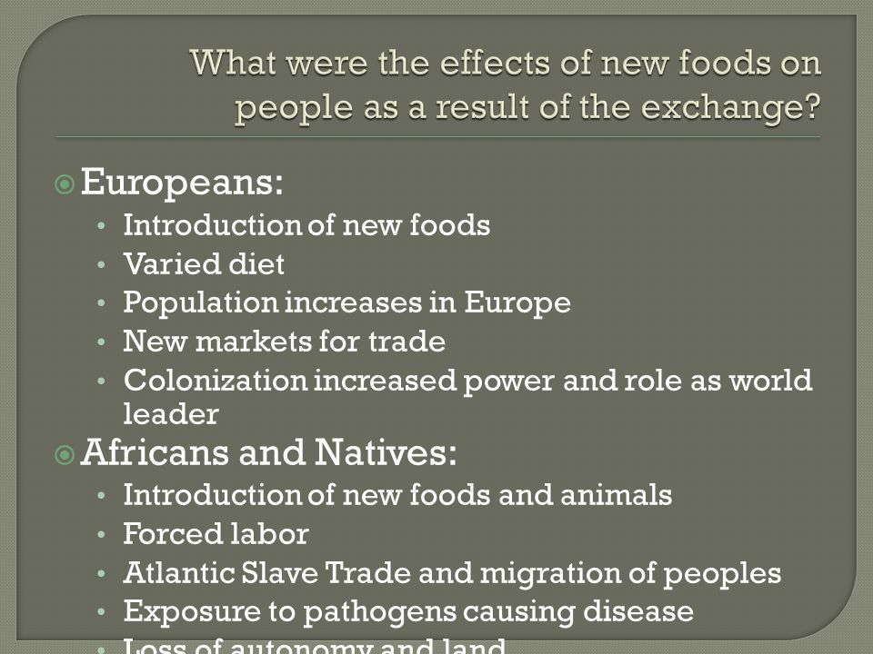 What were the effects of new foods on people as a result of the exchange