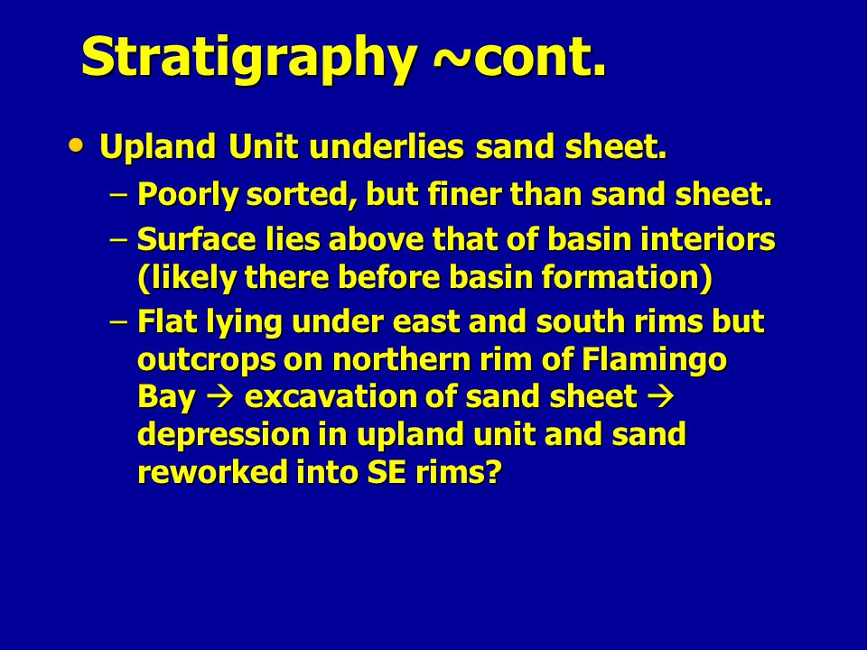 Stratigraphy ~cont. Upland Unit underlies sand sheet.