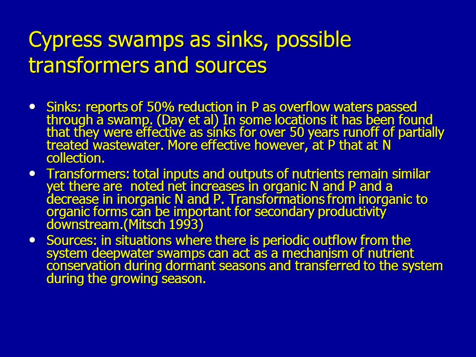 Cypress swamps as sinks, possible transformers and sources
