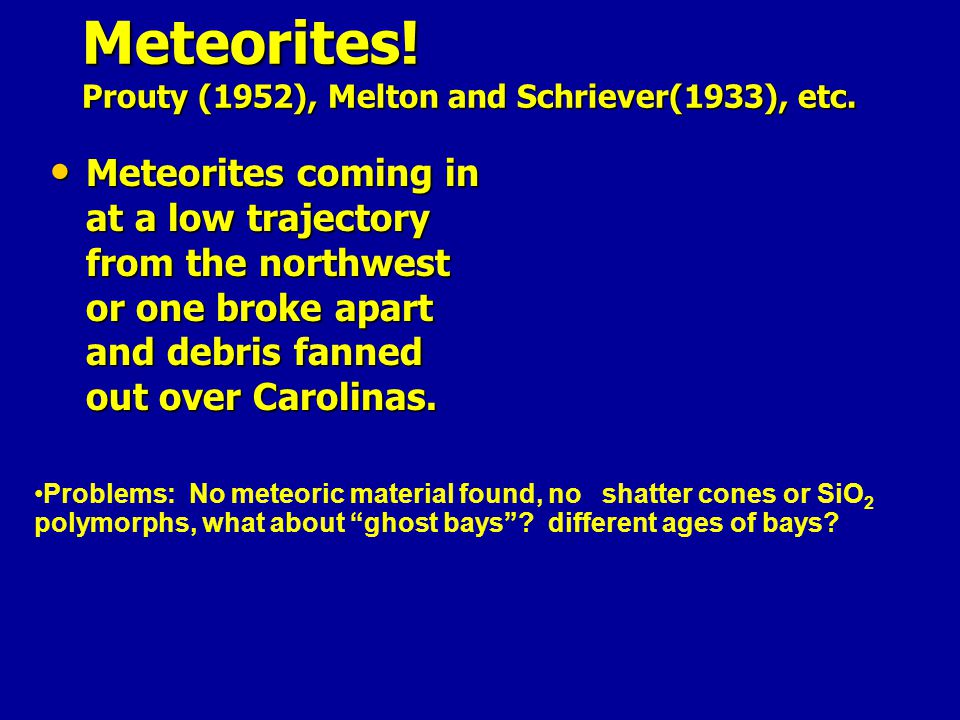 Meteorites! Prouty (1952), Melton and Schriever(1933), etc.