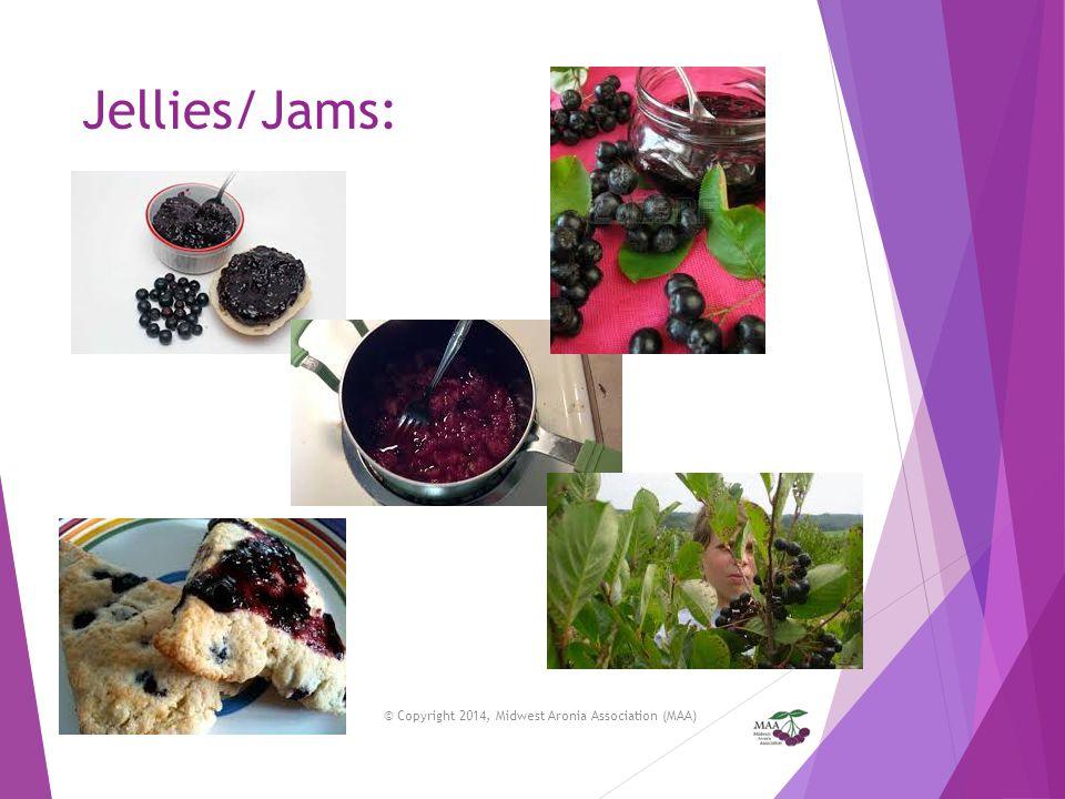 Jellies/Jams: © Copyright 2014, Midwest Aronia Association (MAA)