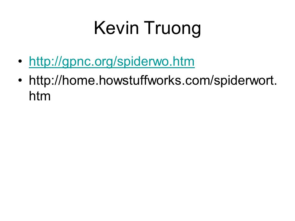 Kevin Truong http://gpnc.org/spiderwo.htm