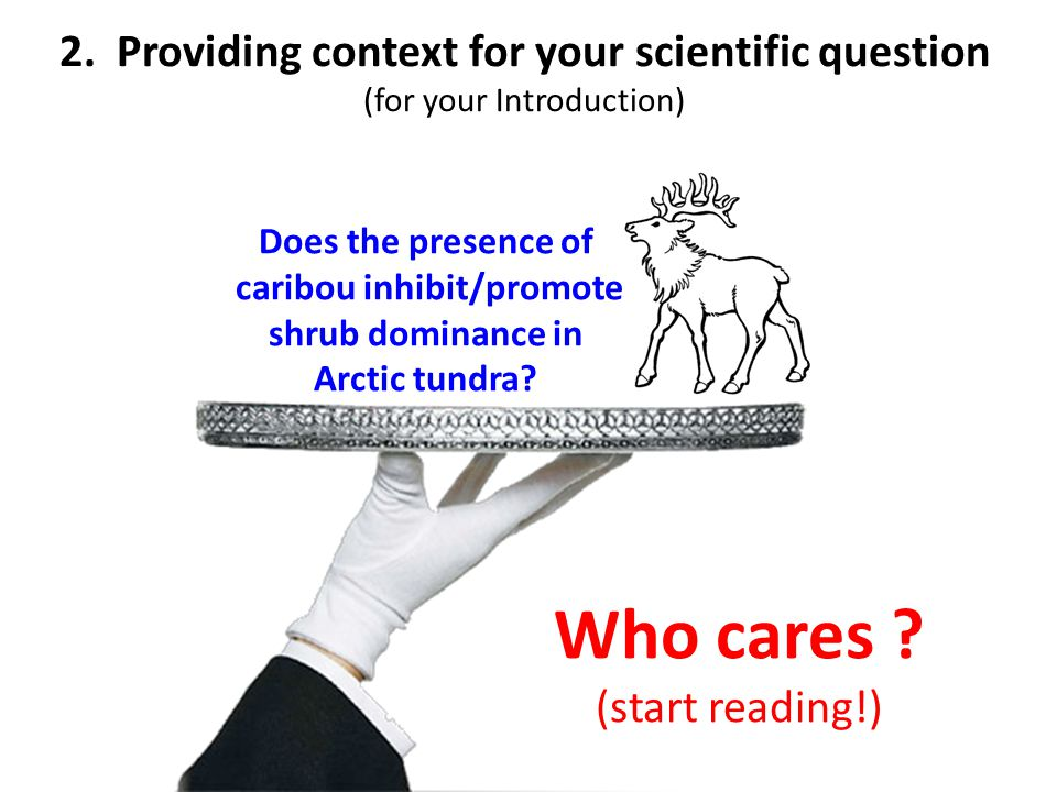 Who cares 2. Providing context for your scientific question