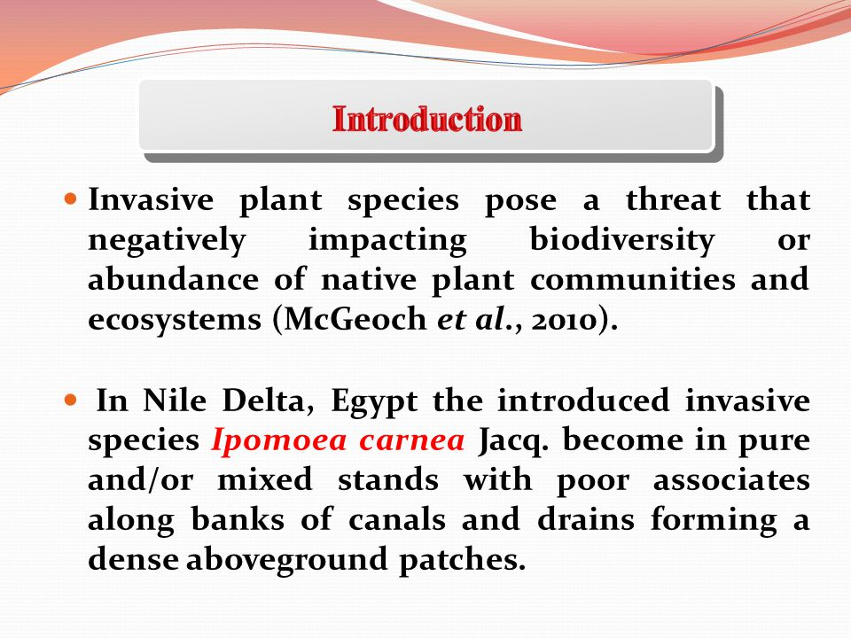 Invasive plant species pose a threat that negatively impacting biodiversity or abundance of native plant communities and ecosystems (McGeoch et al., 2010).