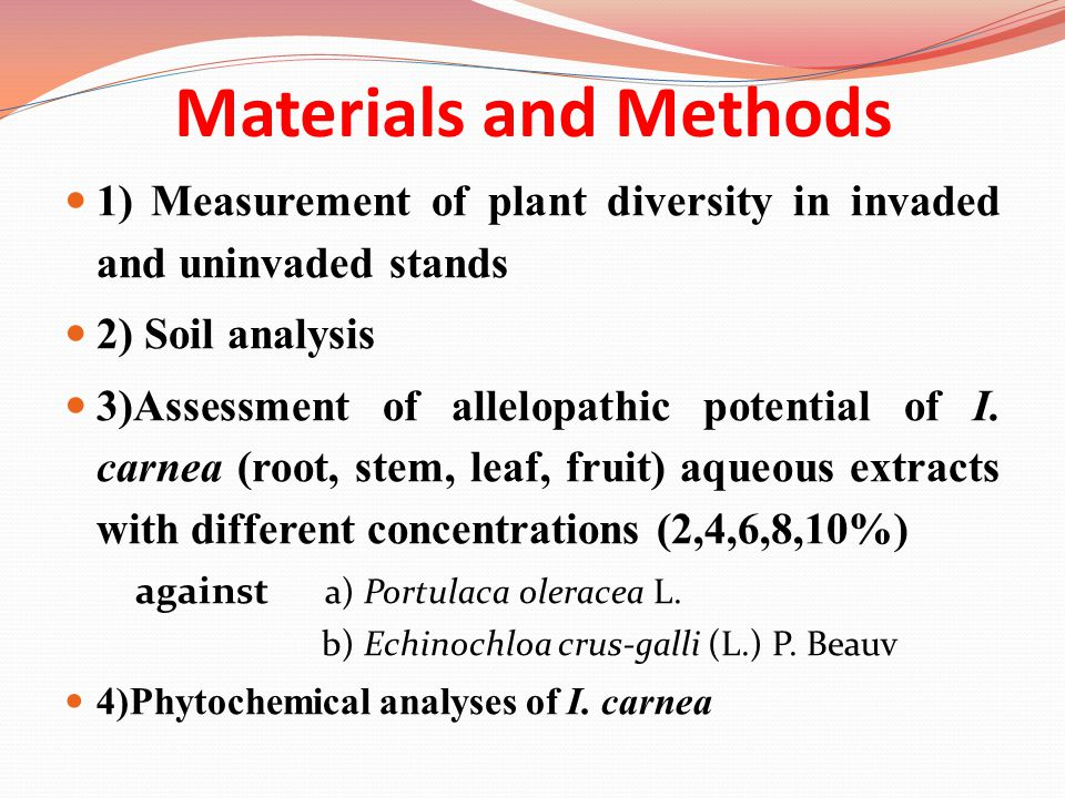Materials and Methods 1) Measurement of plant diversity in invaded and uninvaded stands. 2) Soil analysis.