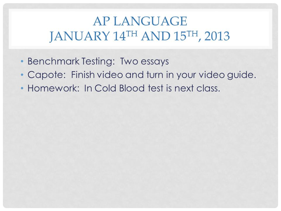 AP LanGuage January 14th and 15th, 2013