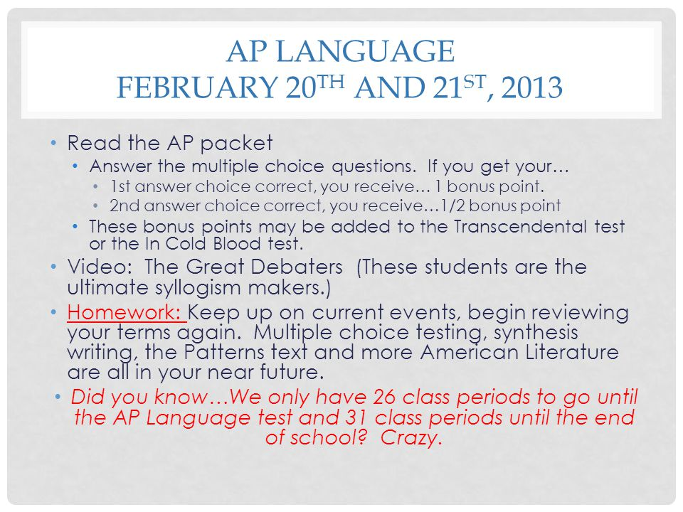 AP Language February 20th and 21st, 2013