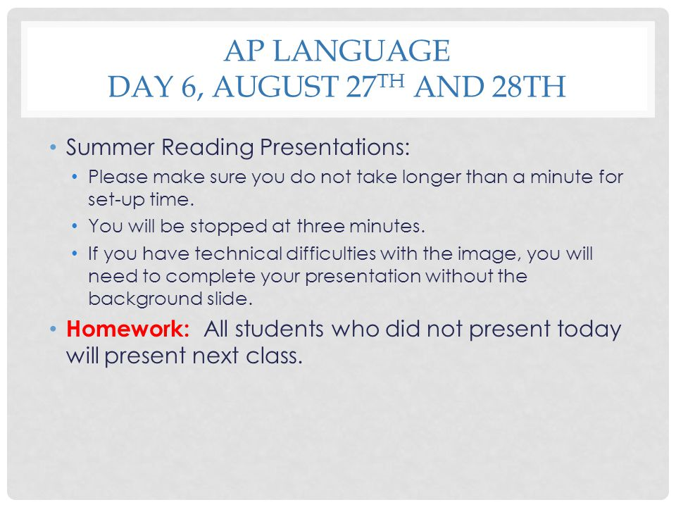 AP Language Day 6, August 27th and 28th