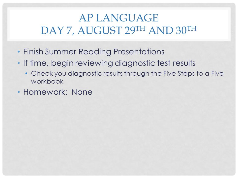 AP Language Day 7, August 29th and 30th