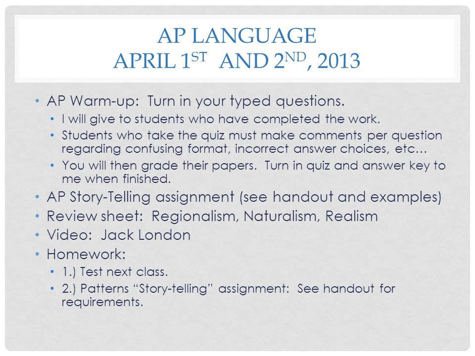 AP Language April 1st and 2nd, 2013
