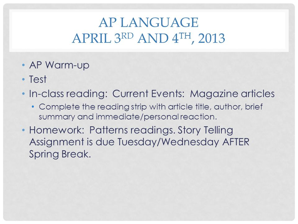 AP Language April 3rd and 4th, 2013