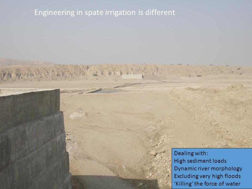 Engineering in spate irrigation is different