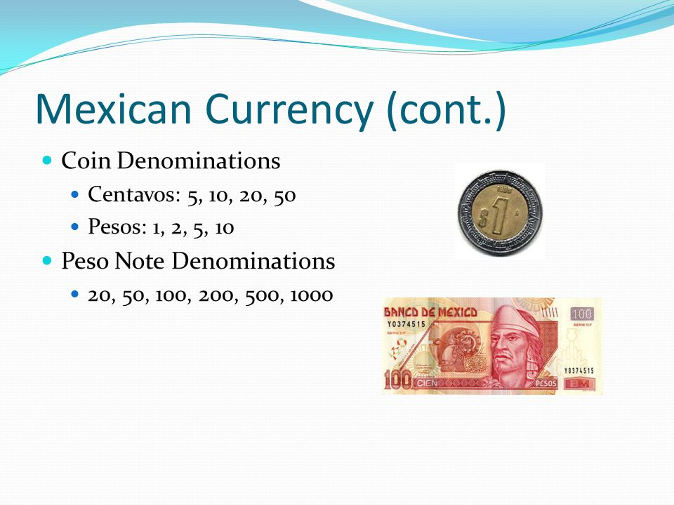 Mexican Currency (cont.)
