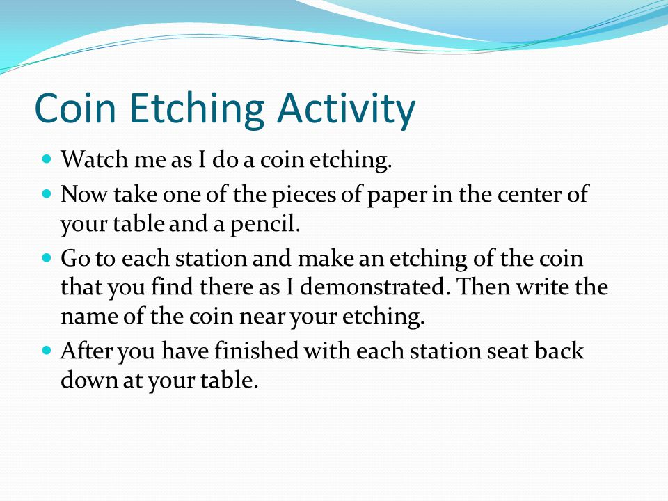 Coin Etching Activity Watch me as I do a coin etching.