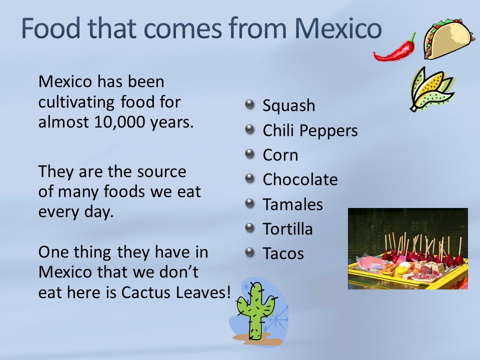 Food that comes from Mexico