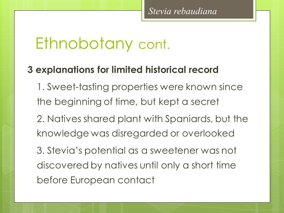 Ethnobotany cont. Stevia rebaudiana