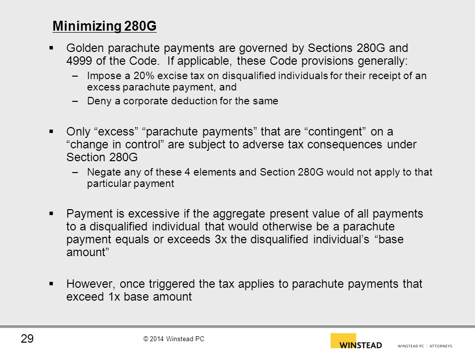 Minimizing 280G Golden parachute payments are governed by Sections 280G and 4999 of the Code. If applicable, these Code provisions generally: