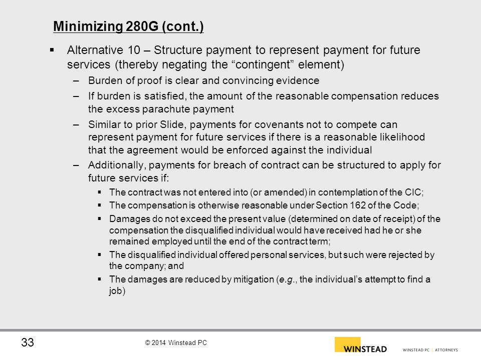 Minimizing 280G (cont.) Alternative 10 – Structure payment to represent payment for future services (thereby negating the contingent element)