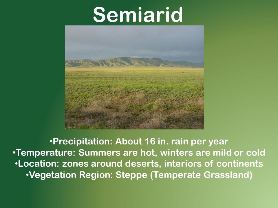 Semiarid Precipitation: About 16 in. rain per year