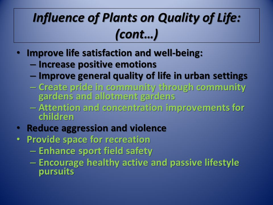 Influence of Plants on Quality of Life: (cont…)