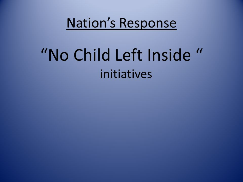 No Child Left Inside initiatives