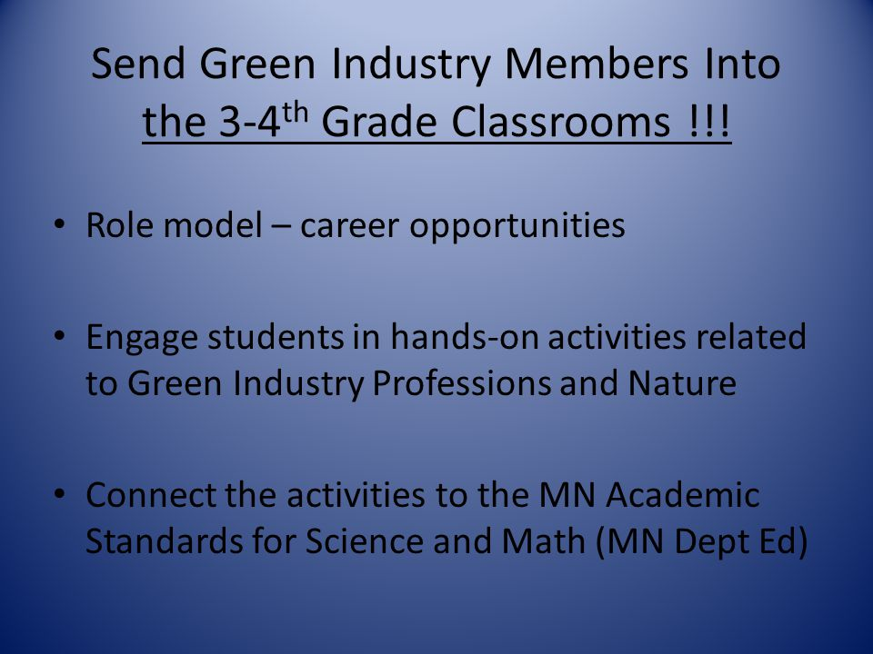 Send Green Industry Members Into the 3-4th Grade Classrooms !!!