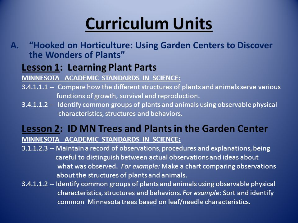 Curriculum Units A. Hooked on Horticulture: Using Garden Centers to Discover the Wonders of Plants