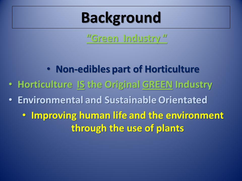 Background Green Industry Non-edibles part of Horticulture
