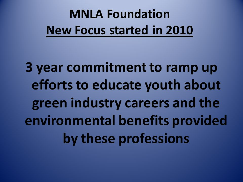 MNLA Foundation New Focus started in 2010