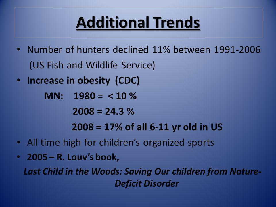 Additional Trends Number of hunters declined 11% between 1991-2006