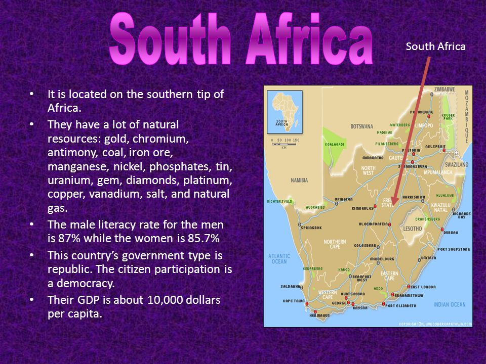 South Africa It is located on the southern tip of Africa.