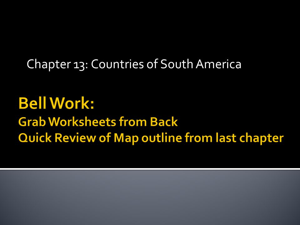 Chapter 13: Countries of South America