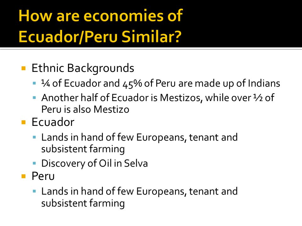 How are economies of Ecuador/Peru Similar